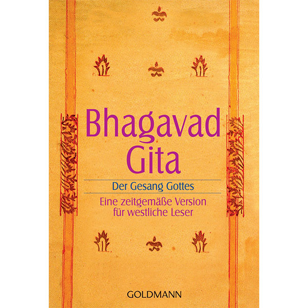 Bhagavadgita Der Gesang Gottes Eine zeitgemäße Version für westliche Leser